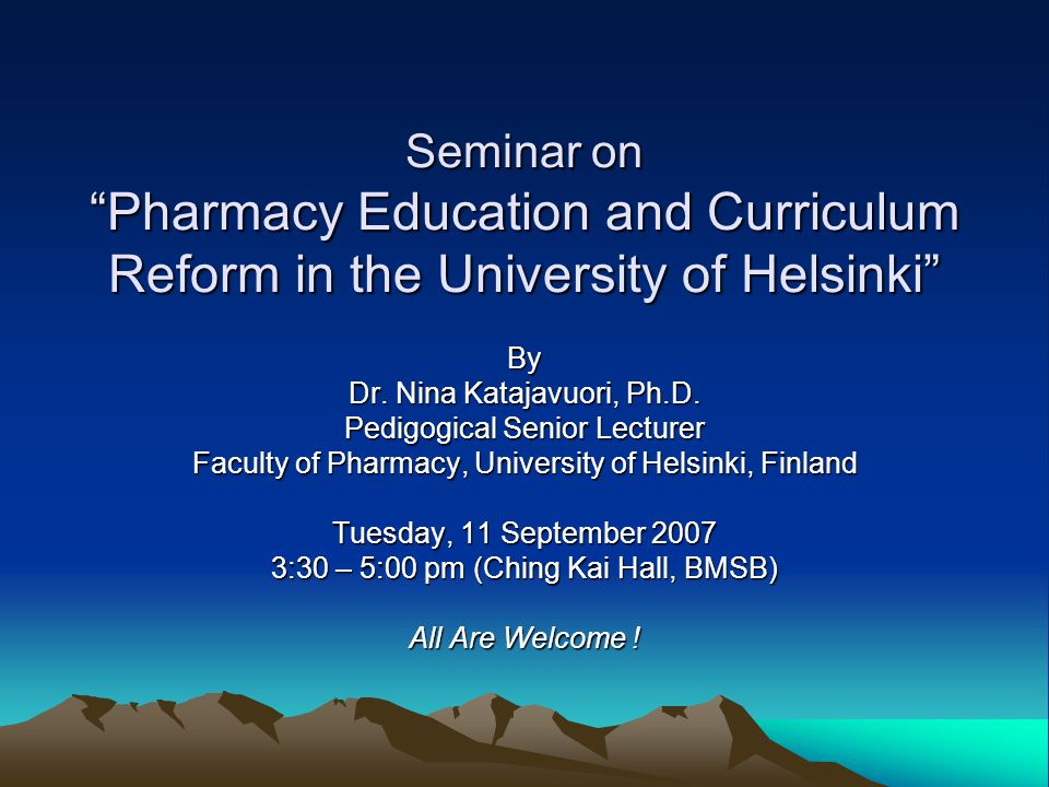 Seminar on Pharmacy Education and Curriculum Reform in the University of Helsinki By Dr.