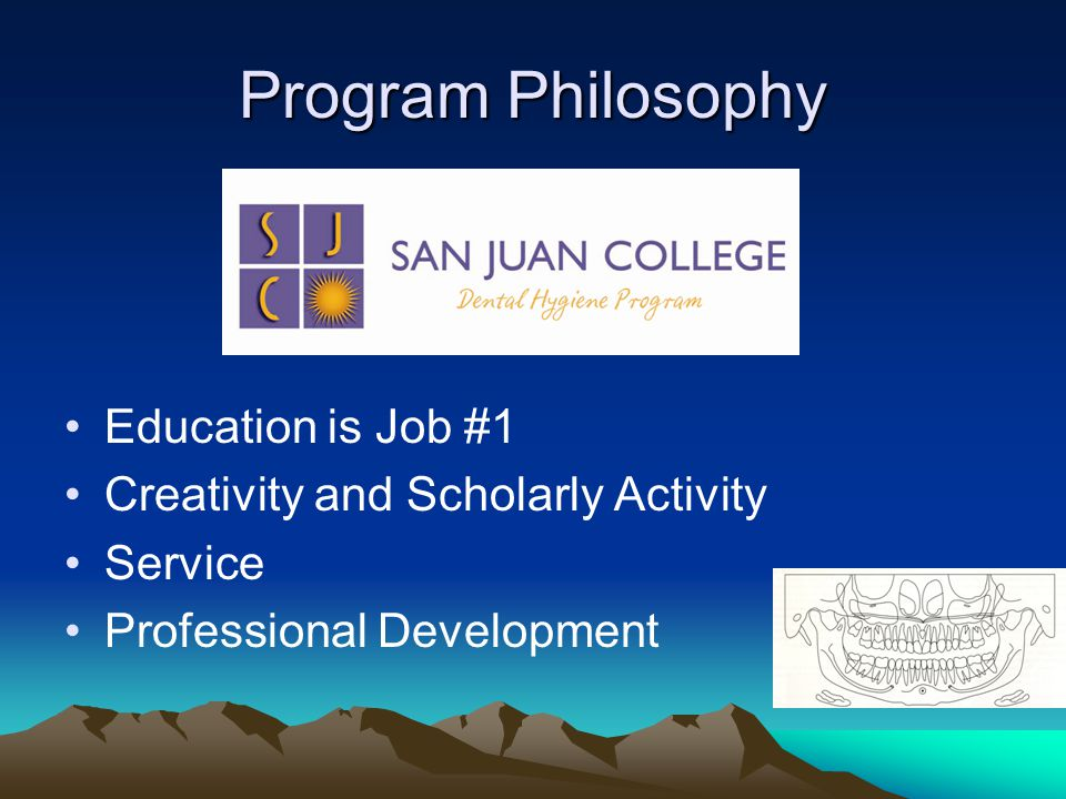 Program Philosophy Education is Job #1 Creativity and Scholarly Activity Service Professional Development