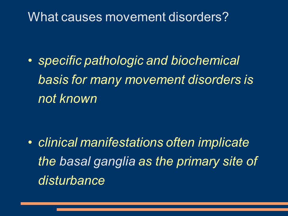 What causes movement disorders.