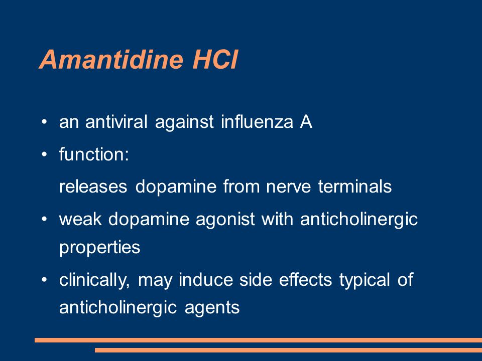 an antiviral against influenza A function: releases dopamine from nerve terminals weak dopamine agonist with anticholinergic properties clinically, may induce side effects typical of anticholinergic agents Amantidine HCl