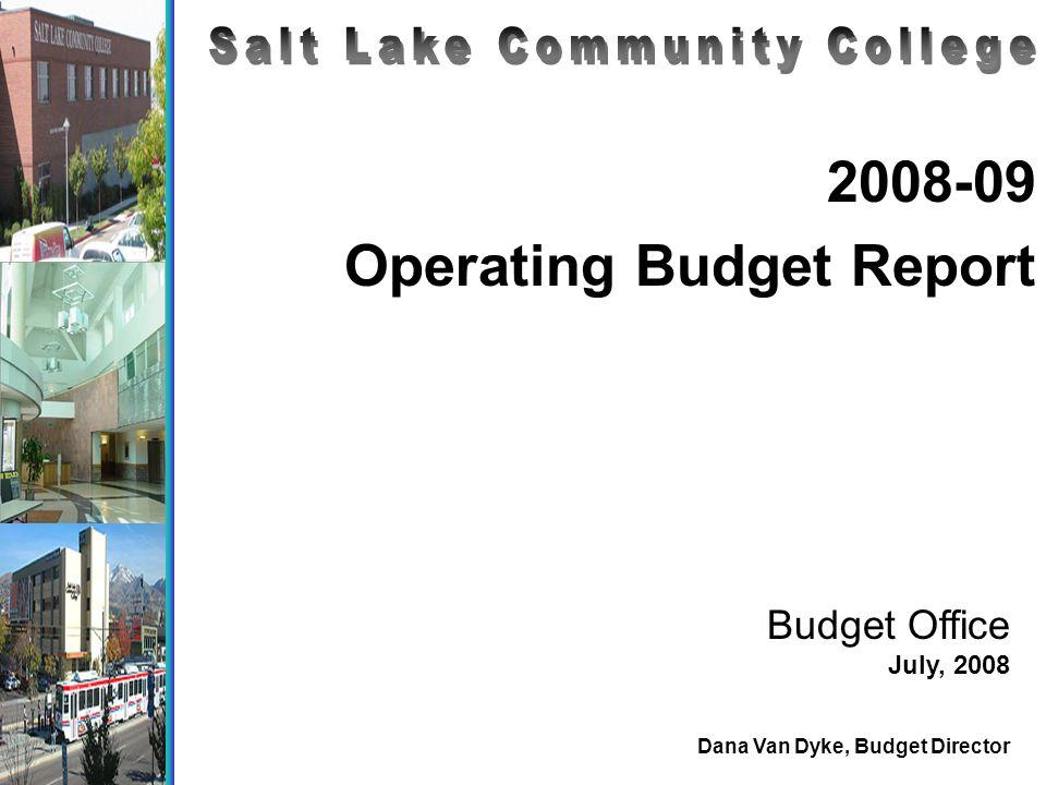 2008-09 Operating Budget Report Budget Office July, 2008 Dana Van Dyke, Budget Director