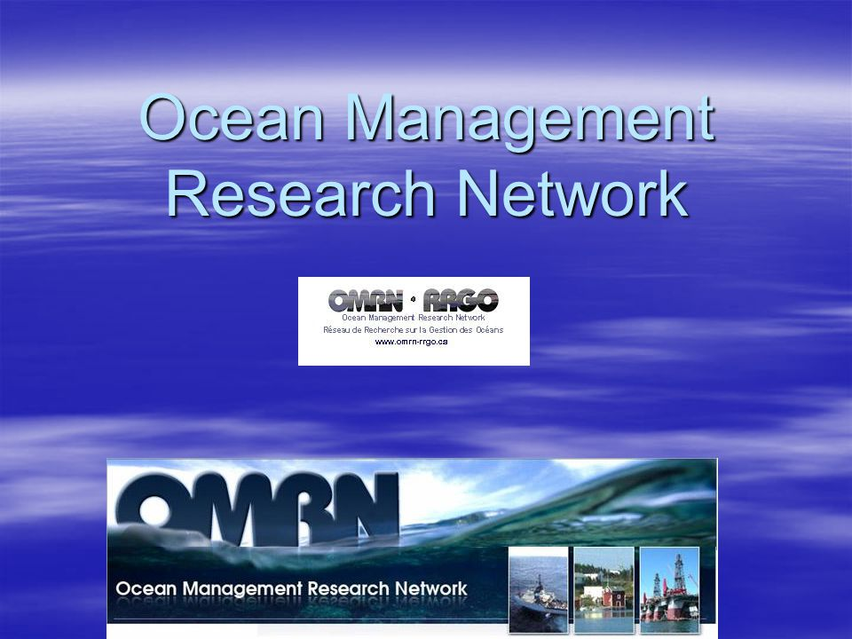 www.omrn.ca Ocean Management Research Network