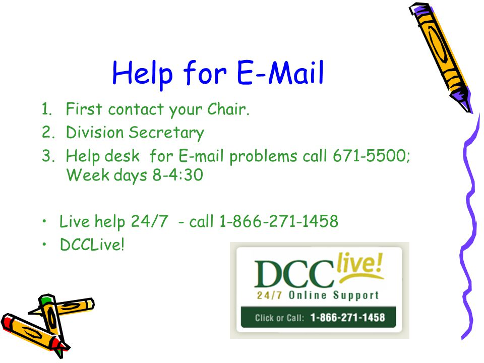 Help for E-Mail 1.First contact your Chair.