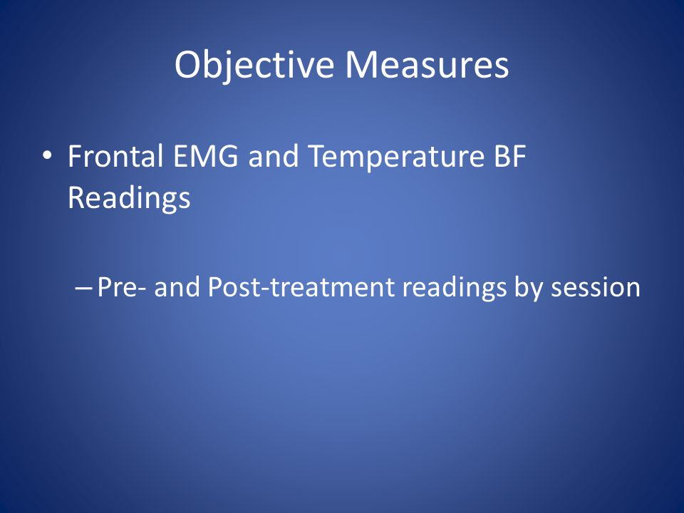 Objective Measures Frontal EMG and Temperature BF Readings – Pre- and Post-treatment readings by session