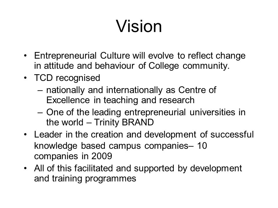 Vision Entrepreneurial Culture will evolve to reflect change in attitude and behaviour of College community.