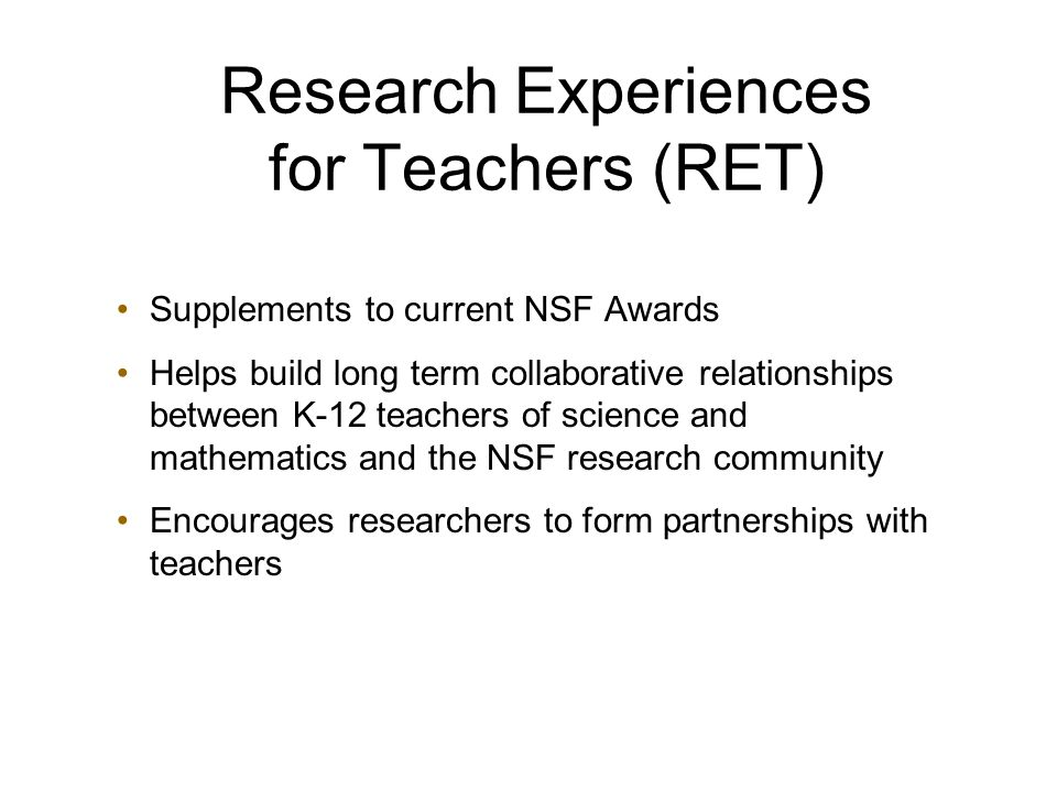 Research Experiences for Undergraduates (REU) REU Sites or REU supplements to PIs with existing awards Intended to attract and retain undergraduates in mathematics, science and engineering Incorporates active research experience