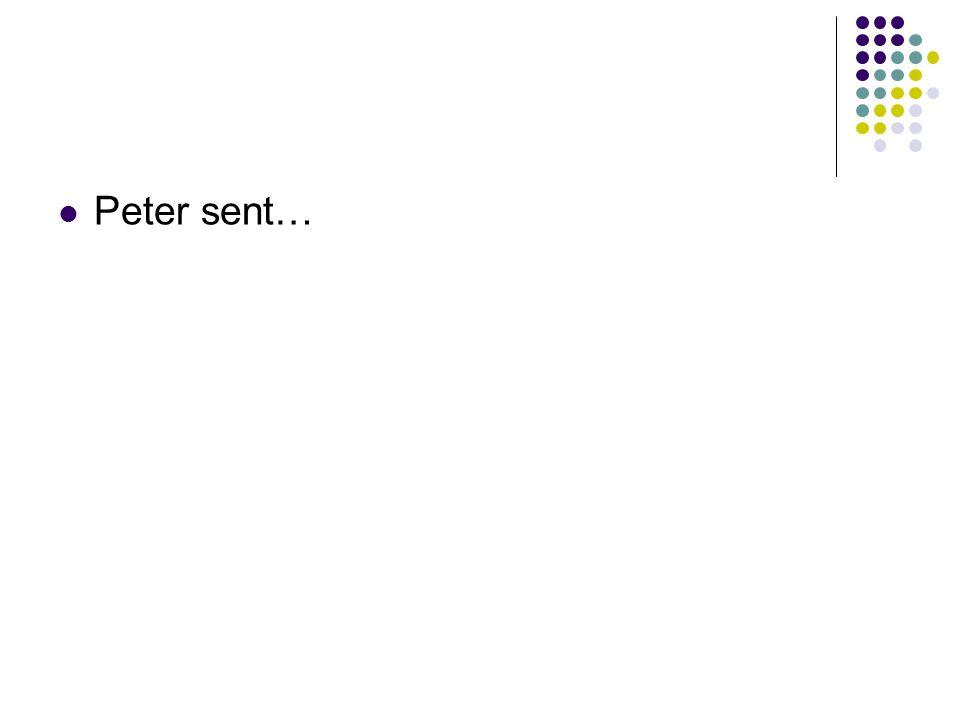 Peter sent…