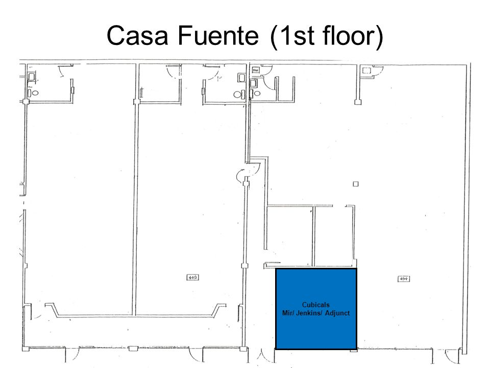 Casa Fuente (1st floor) Cubicals Mir/ Jenkins/ Adjunct