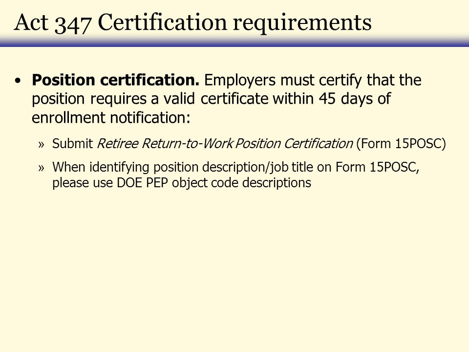 Act 347 Certification requirements Position certification.