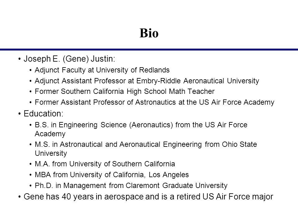 Bio Joseph E. (Gene) Justin: Adjunct Faculty at University of Redlands Adjunct Assistant Professor at Embry-Riddle Aeronautical University Former Sout