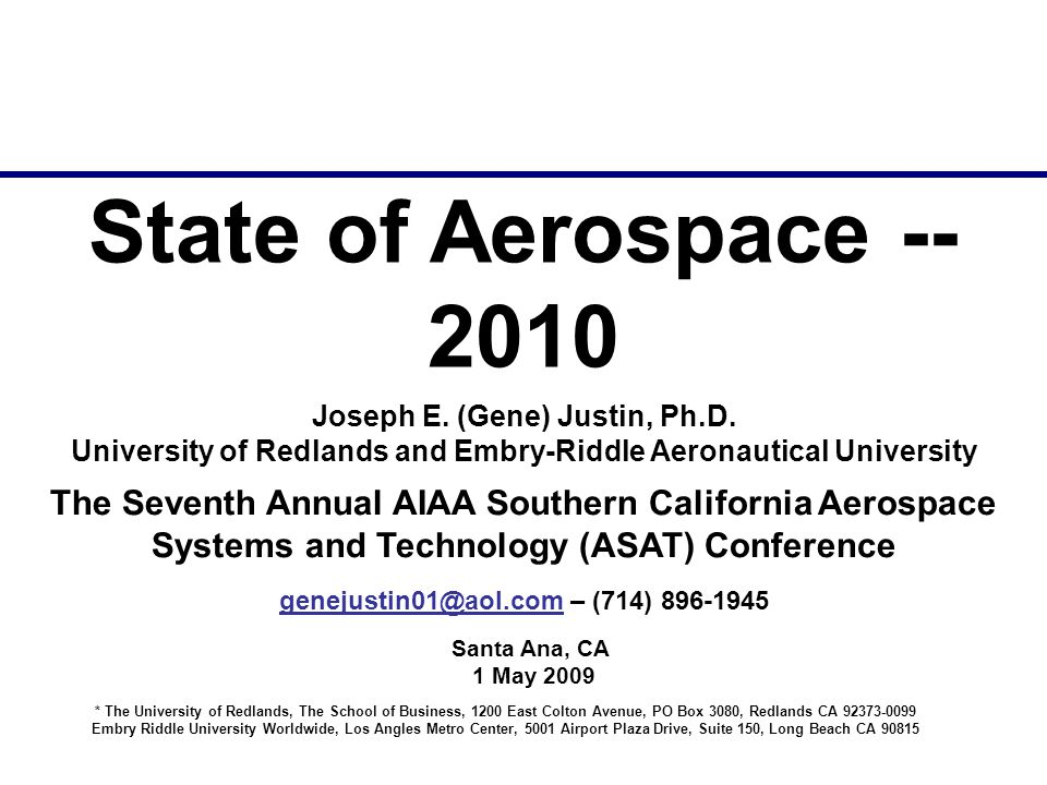 genejustin01@aol.com – (714) 896-1945 State of Aerospace -- 2010 Joseph E.