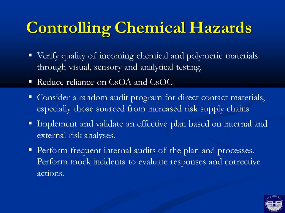 Controlling Chemical Hazards  Verify quality of incoming chemical and polymeric materials through visual, sensory and analytical testing.
