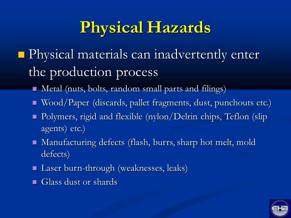 Physical materials can inadvertently enter the production process Physical materials can inadvertently enter the production process Metal (nuts, bolts