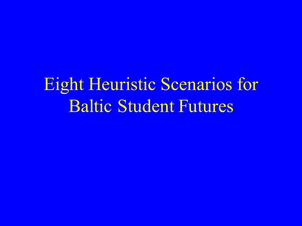 Eight Heuristic Scenarios for Baltic Student Futures