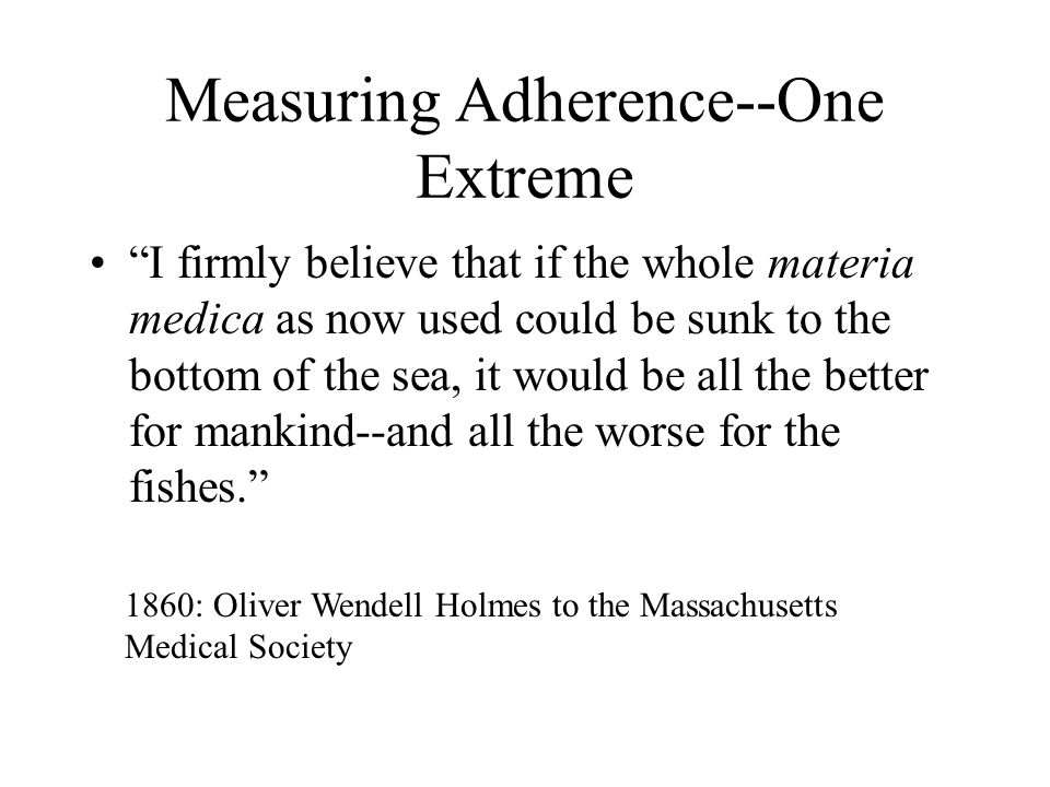 Measuring Adherence--The Other Extreme D.O.T.