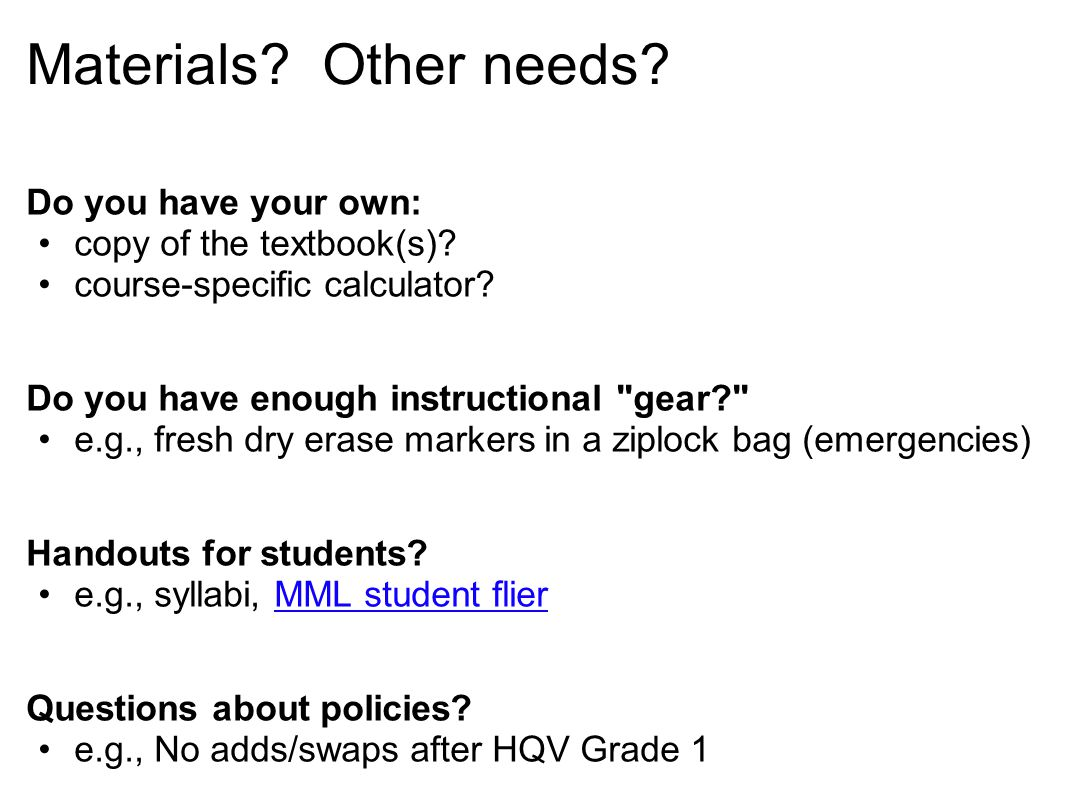 Materials. Other needs. Do you have your own: copy of the textbook(s).