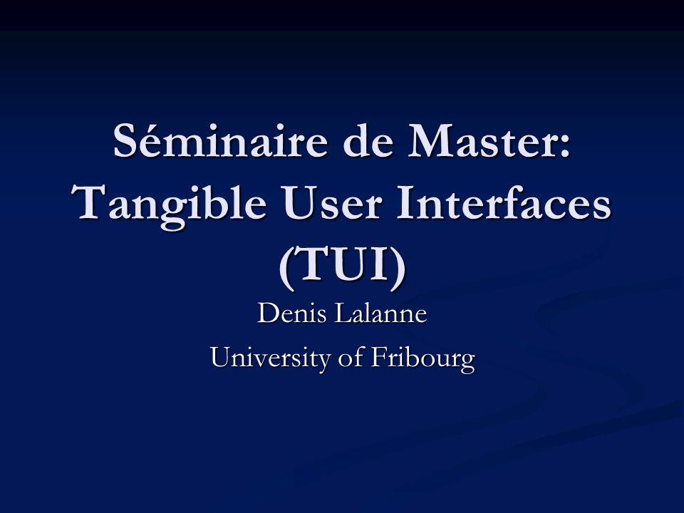 Tangible User Interfaces Master students: Master students: Dominique Guinard; Dominique Guinard; Baris Ulucinar; Baris Ulucinar; Philipp Locher; Philipp Locher; Reto Koenig; Reto Koenig; Pedro DealMeida; Pedro DealMeida; Cédric Chevillat.