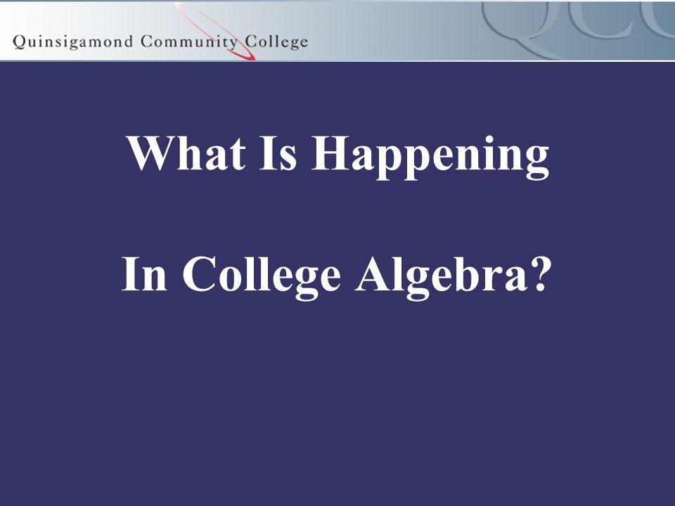 What Is Happening In College Algebra?