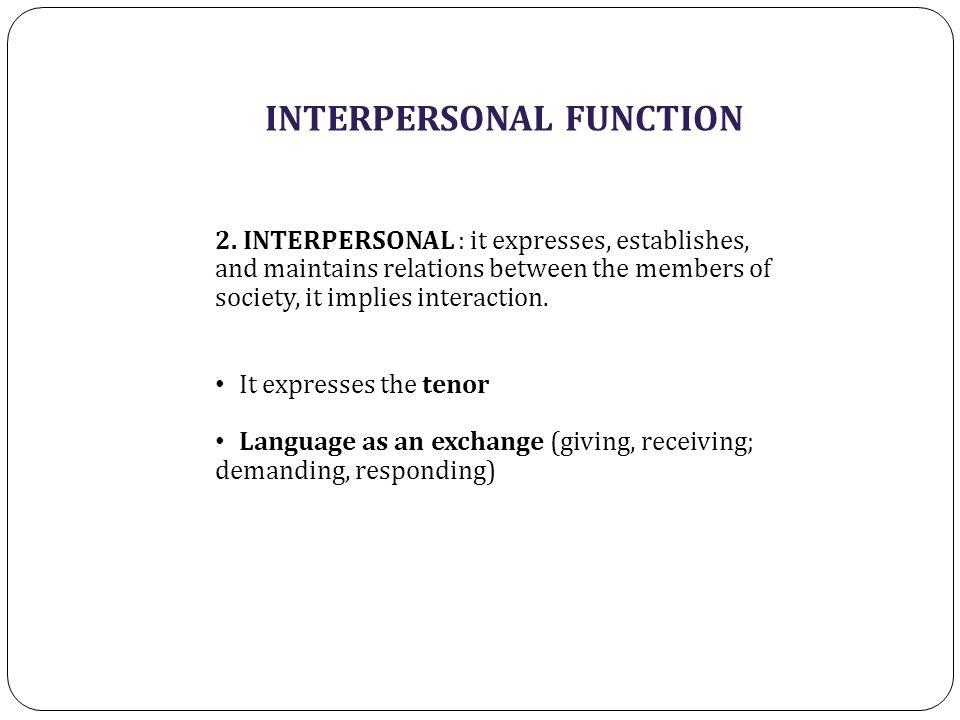 INTERPERSONAL FUNCTION 2.