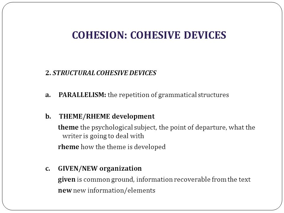 COHESION: COHESIVE DEVICES 2. STRUCTURAL COHESIVE DEVICES a.