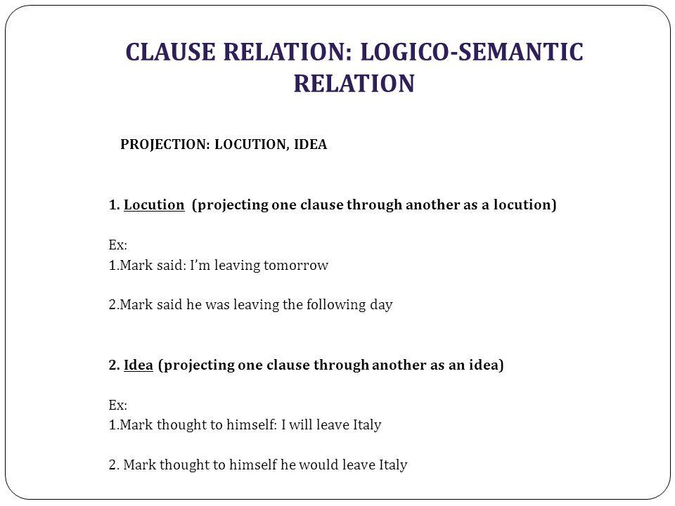 CLAUSE RELATION: LOGICO-SEMANTIC RELATION PROJECTION: LOCUTION, IDEA 1.