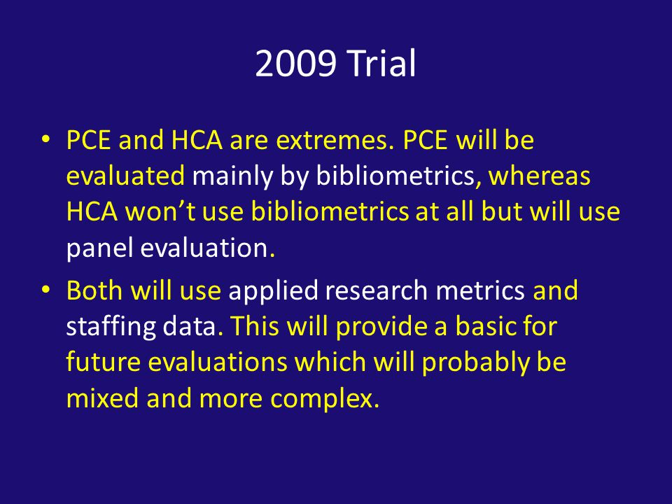2009 Trial PCE and HCA are extremes.