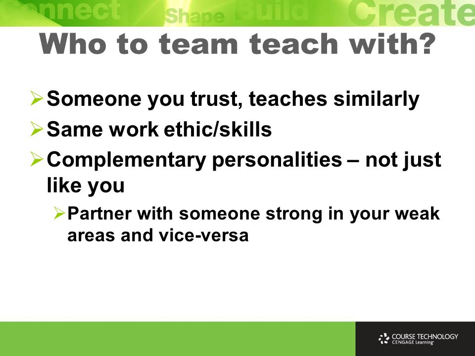 Who to team teach with.