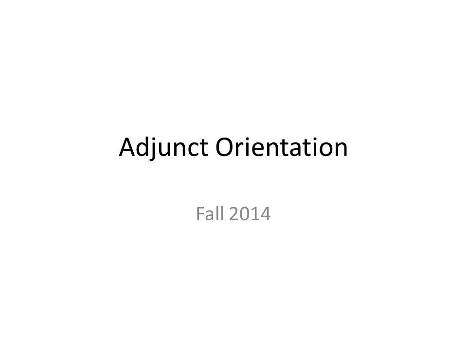 Adjunct Orientation Fall 2014