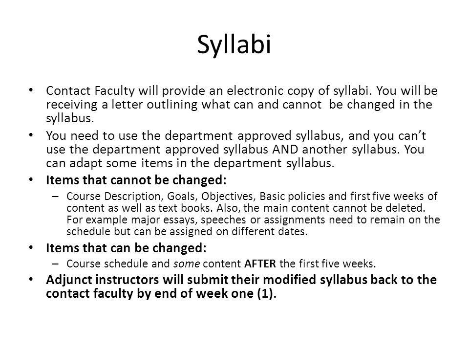 Syllabi Contact Faculty will provide an electronic copy of syllabi.