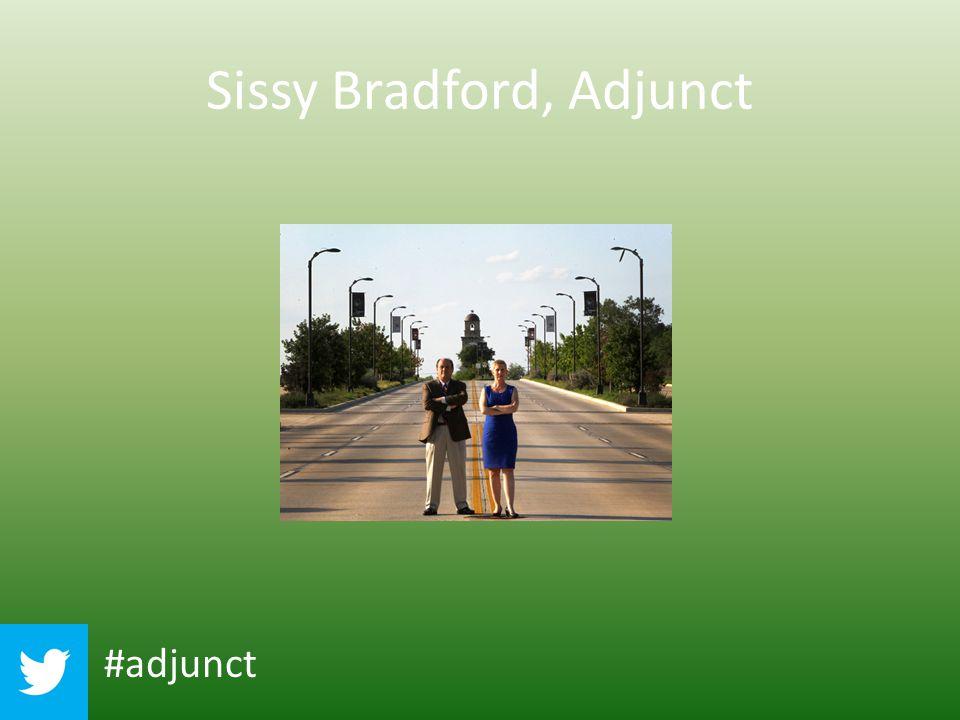 Sissy Bradford, Adjunct #adjunct