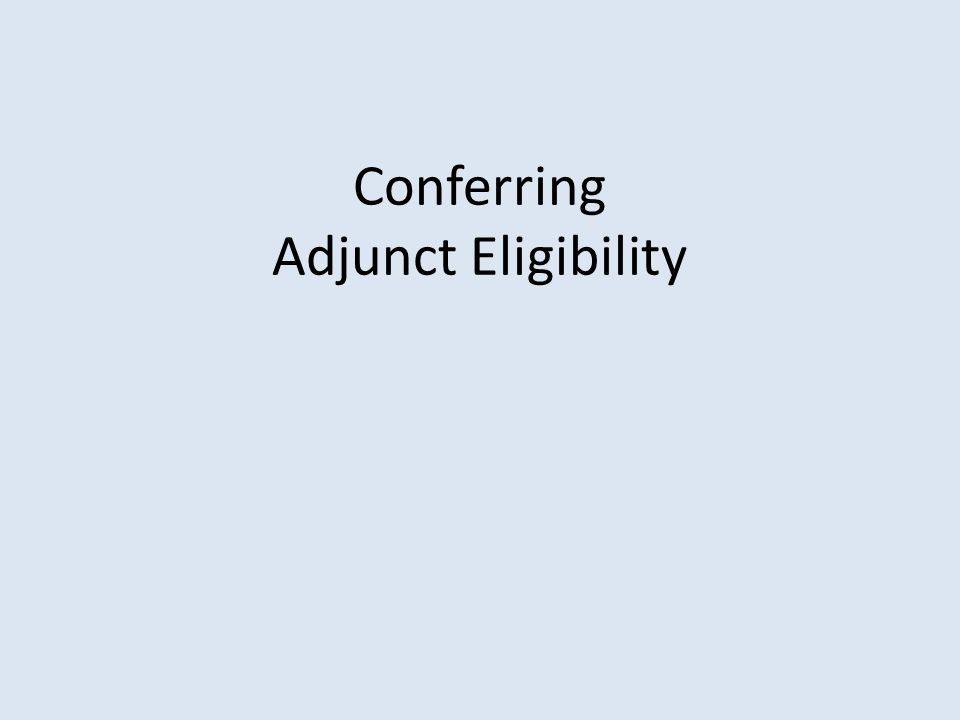 Conferring Adjunct Eligibility