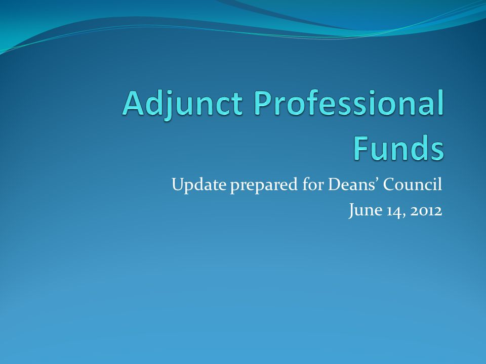 Update prepared for Deans' Council June 14, 2012