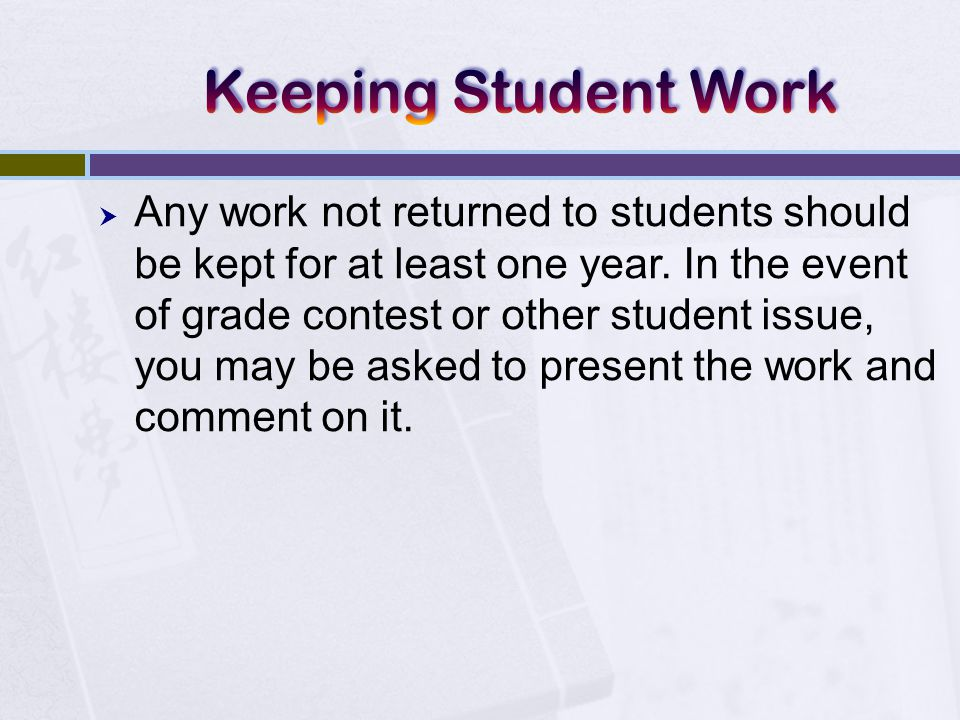  Any work not returned to students should be kept for at least one year.