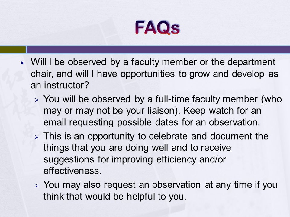  Will I be observed by a faculty member or the department chair, and will I have opportunities to grow and develop as an instructor.