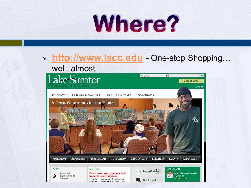 http://www.lscc.edu - One-stop Shopping… well, almost http://www.lscc.edu