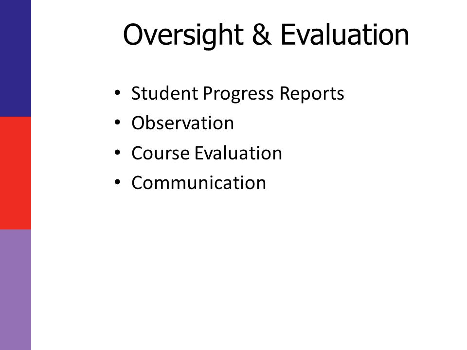 Oversight & Evaluation Student Progress Reports Observation Course Evaluation Communication