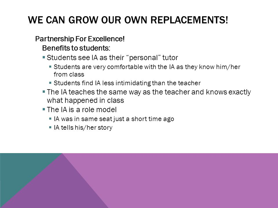 WE CAN GROW OUR OWN REPLACEMENTS. Partnership For Excellence.