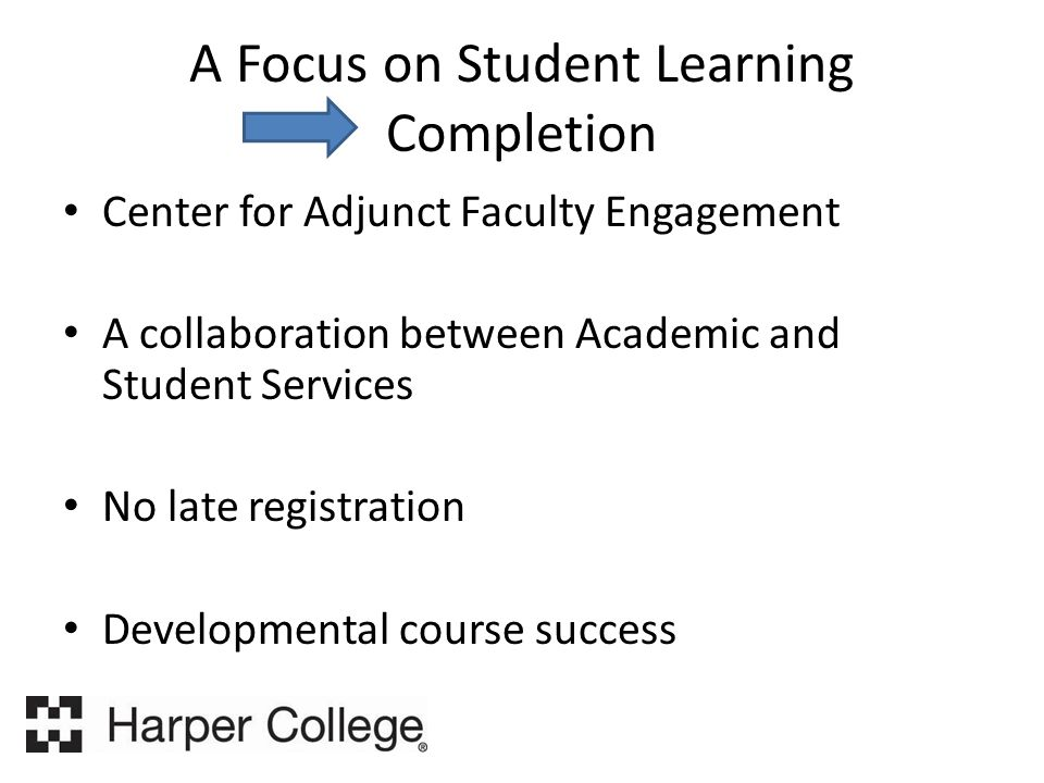 Design Principles for New Student Success – Create clear pathways – Integrated Support – High Expectations with High Support from Everyone – Professional Development to support students' success – Designing for scale A Matter of Degrees, Promising Practices for Community College Students, Center for Community Engagement.