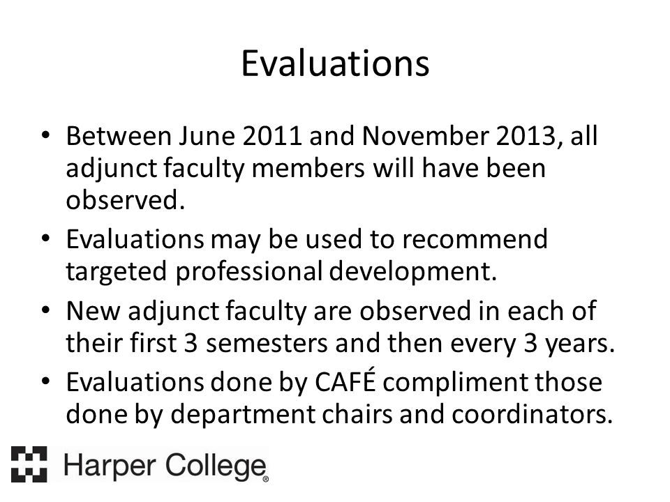 Evaluations Between June 2011 and November 2013, all adjunct faculty members will have been observed.