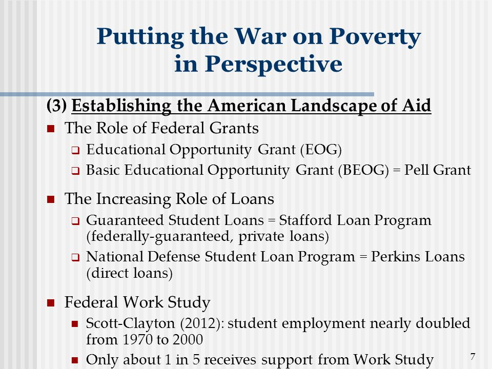 7 (3) Establishing the American Landscape of Aid The Role of Federal Grants  Educational Opportunity Grant (EOG)  Basic Educational Opportunity Gran