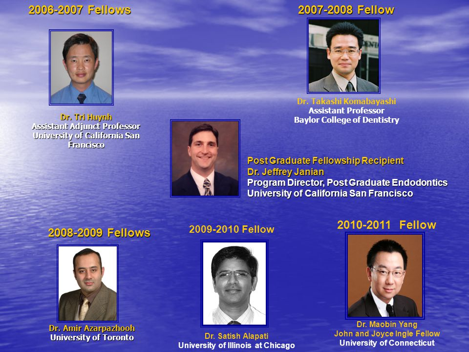 Dr. Tri Huynh Assistant Adjunct Professor University of California San Francisco Dr. Takashi Komabayashi Assistant Professor Baylor College of Dentist