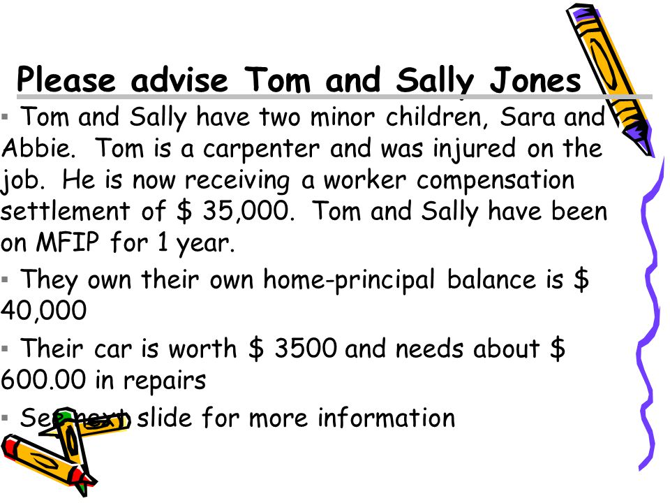 Please advise Tom and Sally Jones ▪ Tom and Sally have two minor children, Sara and Abbie.