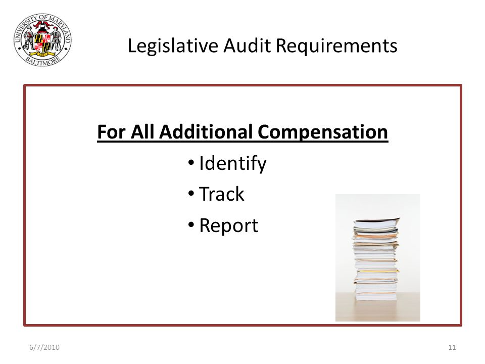 Legislative Audit Requirements For All Additional Compensation Identify Track Report 6/7/201011