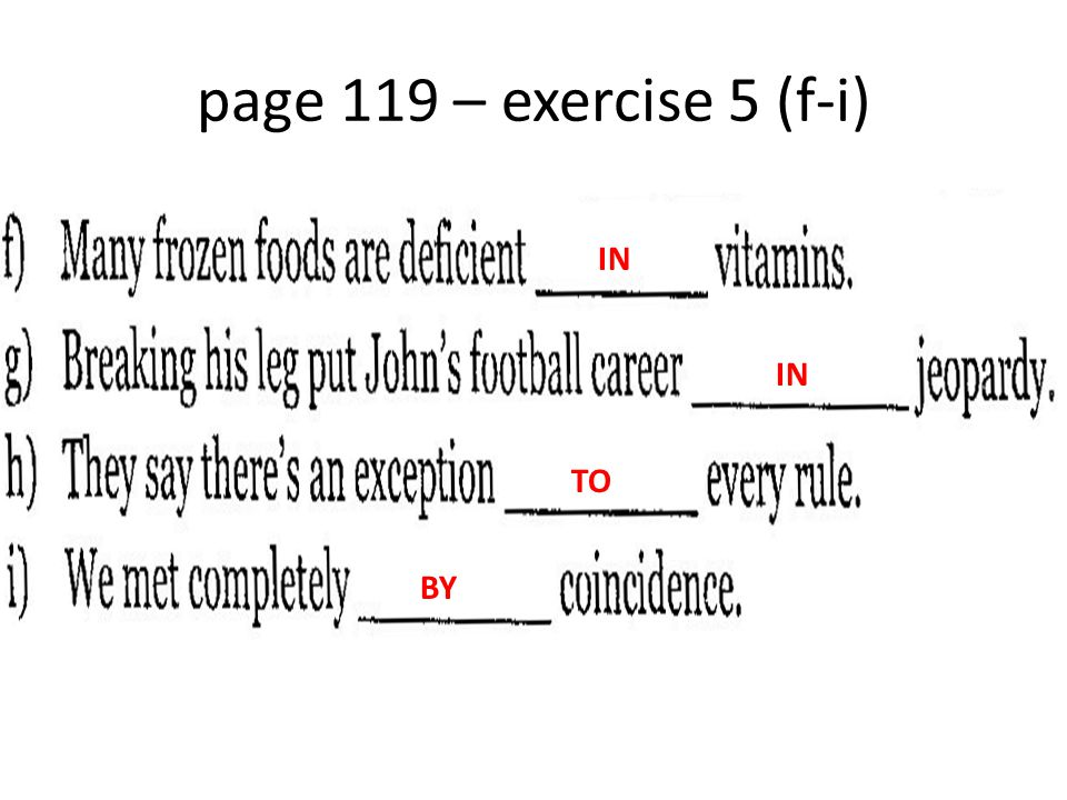 page 119 – exercise 5 (f-i) IN TO BY