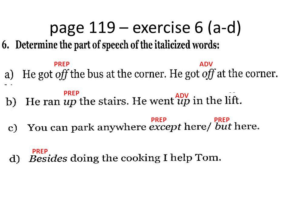 page 119 – exercise 6 (a-d) PREPADV PREP ADV PREP