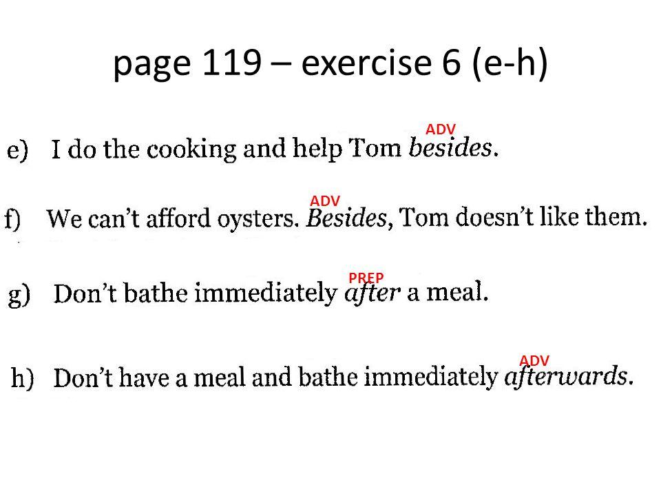 page 119 – exercise 6 (e-h) ADV PREP ADV