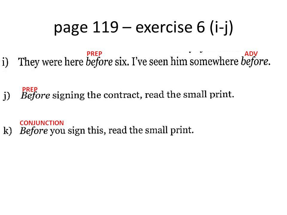 page 119 – exercise 6 (i-j) PREPADV PREP CONJUNCTION