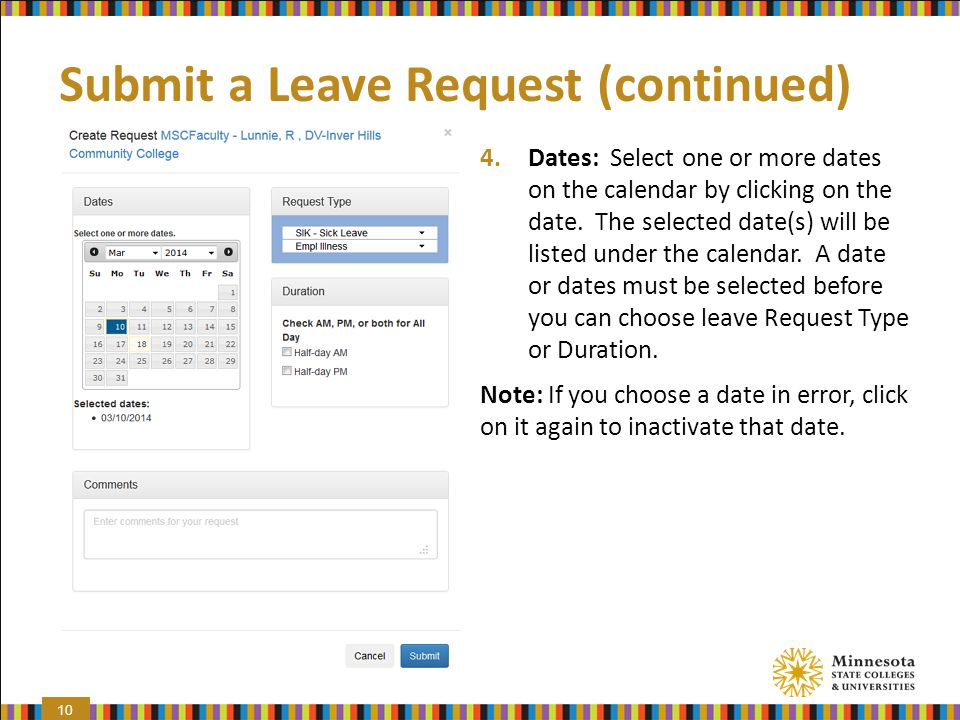 Submit a Leave Request (continued) 4.Dates: Select one or more dates on the calendar by clicking on the date.