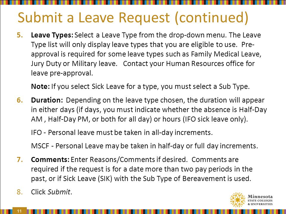 Submit a Leave Request (continued) 5.Leave Types: Select a Leave Type from the drop-down menu.