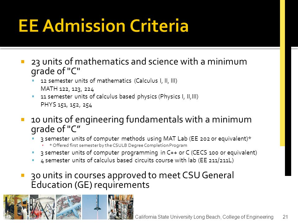  All applicants meeting CSU minimum will be ranked based on GPA and degree to which admission criteria is satisfied.